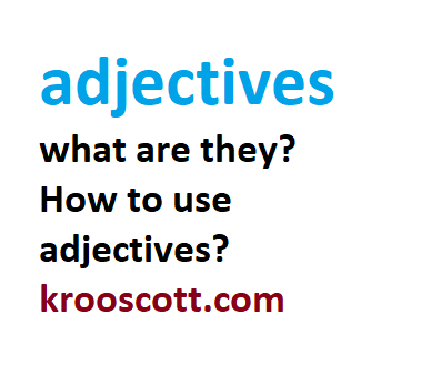 adjectives - how to use them?